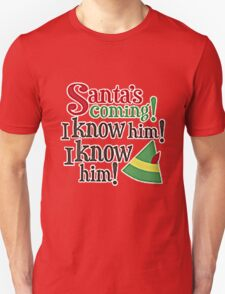 SANTA'S COMING, I KNOW HIM Unisex T-Shirt