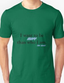 I want to be more than who I am. - Kate Beckett T-Shirt