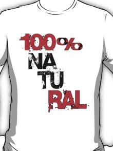 100% NATURAL! - Kay&Em Designs T-Shirt