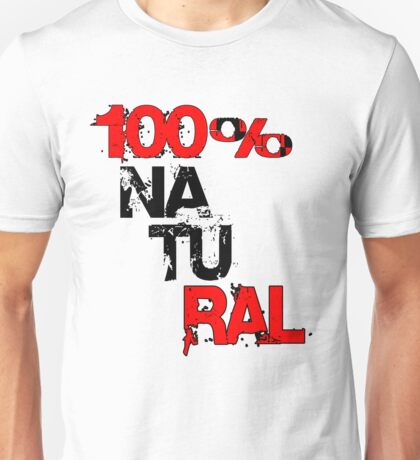 100% NATURAL! - Kay&Em Designs Unisex T-Shirt