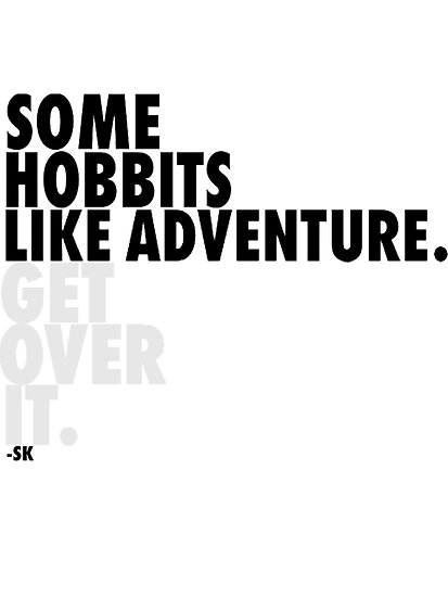 Some Hobbits Like Adventure...V1 by ShubhangiK