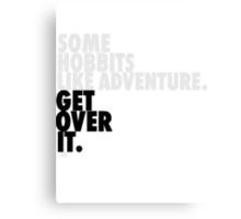 Some Hobbits Like Adventure...V2 Canvas Print