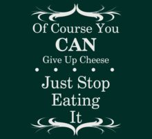 You Can Give Up Cheese Dark Tees by veganese