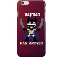 Batman has arrived. iPhone Case/Skin