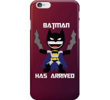 Batman has arrived. iPhone Case/Skin