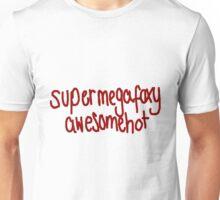 supermegafoxyawesomehot Unisex T-Shirt