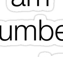I am number -e^i(pi)  Sticker