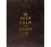 Keep Calm and Carry One Grunge Dark Brown Background Photographic Print