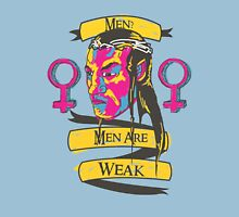 Men? Men are weak. Womens Fitted T-Shirt