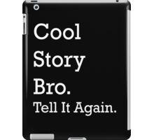Cool Story Bro iPad Case/Skin
