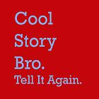 Red Cool Story Bro. by jressi
