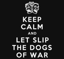 Let slip the dogs of war by rafstardesigns