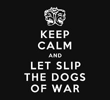 Let slip the dogs of war Unisex T-Shirt