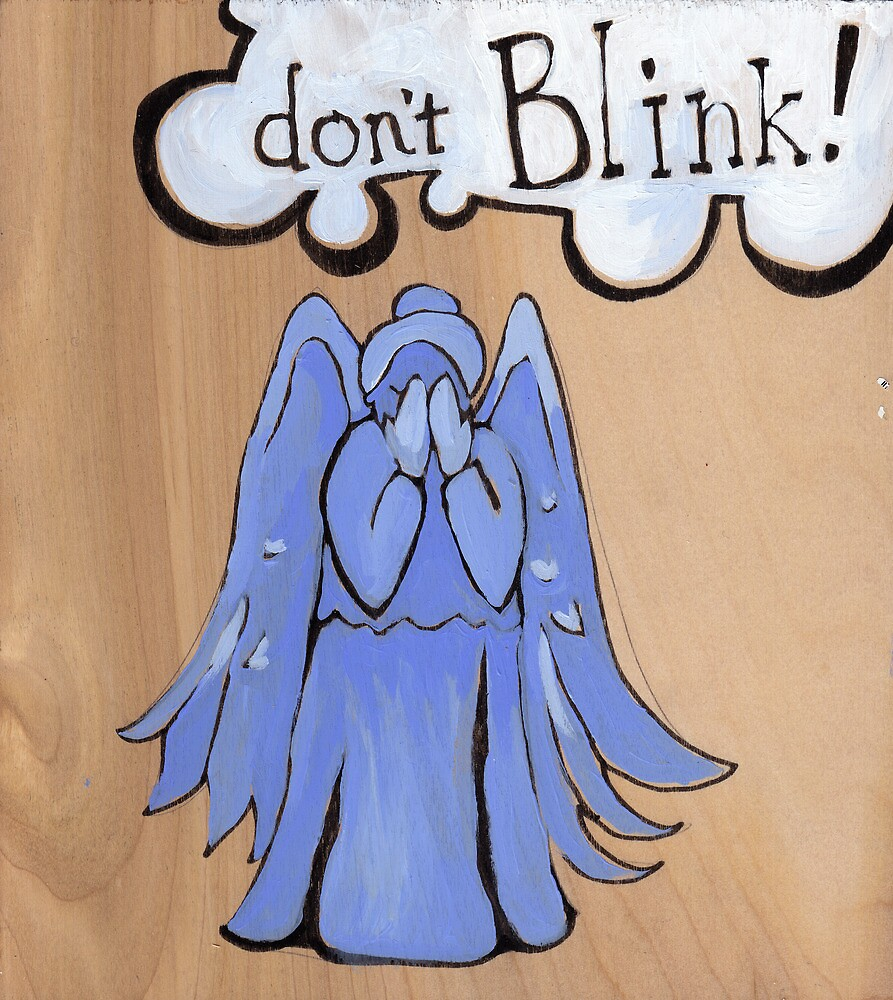 Don't Blink!  by LjPatton