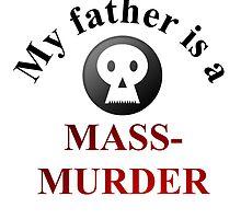 Massmurder father by byheidi