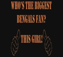 Who's the biggest Bengals fan? This Girl! T-Shirt