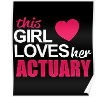 This Girl Loves Her ACTUARY Poster