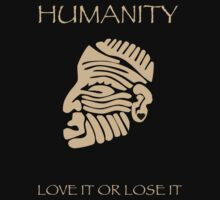 Humanity Love It or Lose It Kids Tee