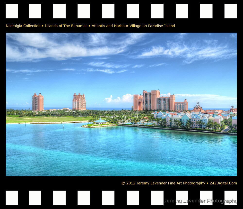 Nostalgia Collection • Islands of The Bahamas • Atlantis and Harbour Village on Paradise Island by Jeremy Lavender Photography