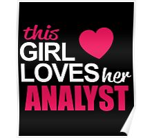 This Girl Loves Her ANALYST Poster