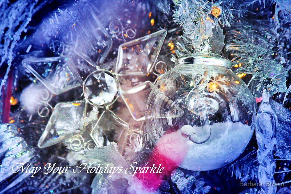 Sparkle:  Christmas Card  by Barbara  Brown