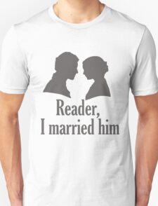 Reader, I married him T-Shirt