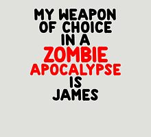 My weapon of choice in a Zombie Apocalypse is James T-Shirt