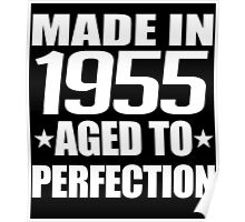 MADE IN 1955 AGED TO PERFECTION Poster