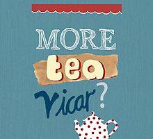 More Tea, Vicar? by missymops