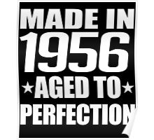 MADE IN 1956 AGED TO PERFECTION Poster