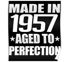 MADE IN 1957 AGED TO PERFECTION Poster