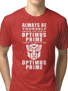 Always - Prime Tri-blend T-Shirt