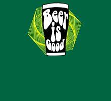 Beer is Good T-Shirt