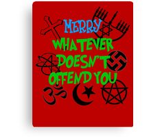 Merry Whatever Doesn't Offend You Canvas Print