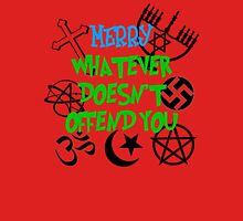Merry Whatever Doesn't Offend You Unisex T-Shirt