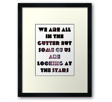 We Are All In The Gutter Framed Print