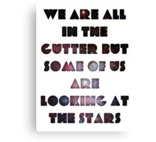 We Are All In The Gutter Canvas Print
