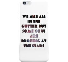 We Are All In The Gutter iPhone Case/Skin