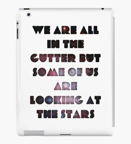 We Are All In The Gutter iPad Case/Skin