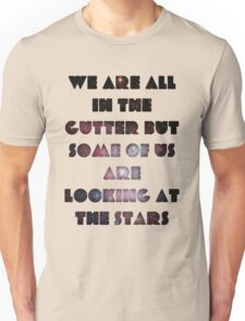 We Are All In The Gutter Unisex T-Shirt