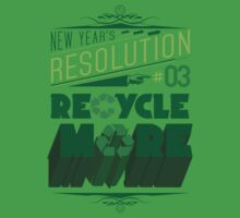 New Year's Resolution #3 - Recycle more by Viktor Hertz