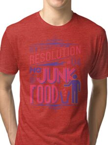 New Year's Resolution #4 - No more junk food Tri-blend T-Shirt