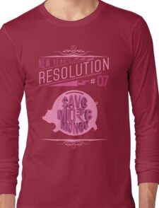 New Year's Resolution #7 - Save more money Long Sleeve T-Shirt