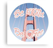 be wild be free Canvas Print