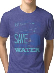 New Year's Resolution #9 - Save more water Tri-blend T-Shirt