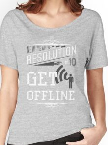 New Year's Resolution #10 - Get offline Women's Relaxed Fit T-Shirt