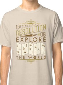 New Year's Resolution #6 - Explore the world Classic T-Shirt