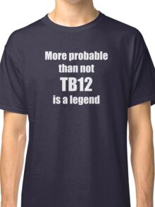 More Probable Than Not Classic T-Shirt
