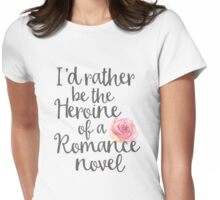 Heroine of a Romance Novel Womens Fitted T-Shirt