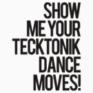 Show Me Your Tecktonik Dance Moves! (light) by DropBass